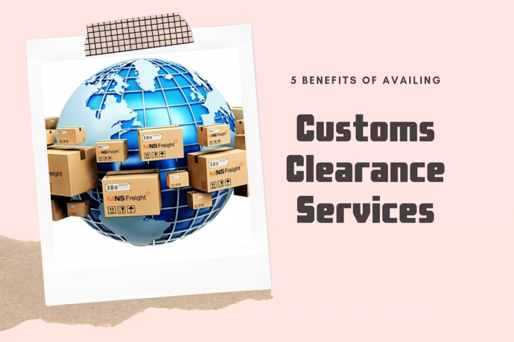 The Benefits of Professional Customs Clearance Services